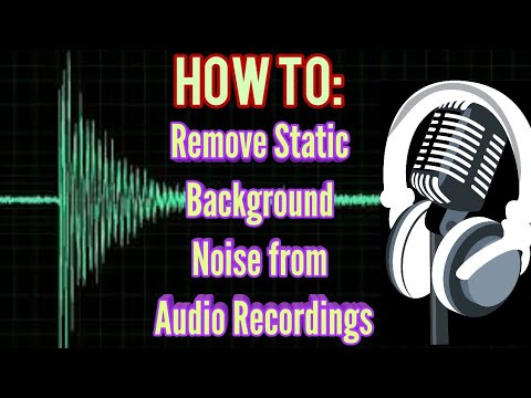 How To: Remove Static Background Noise from Microphone/ Audio Recordings