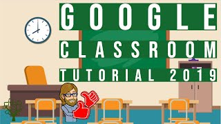 Google Classroom Tutorial for Teachers 2019