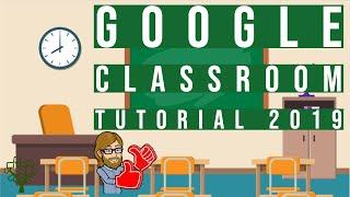 Google Classroom Tutorial for Teachers 2019