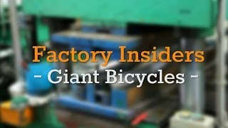 Factory Insiders - Giant Bicycles -