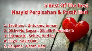 Nasyid Perpisahan & Patah Hati | 5 Best Of Nasyid Part 2