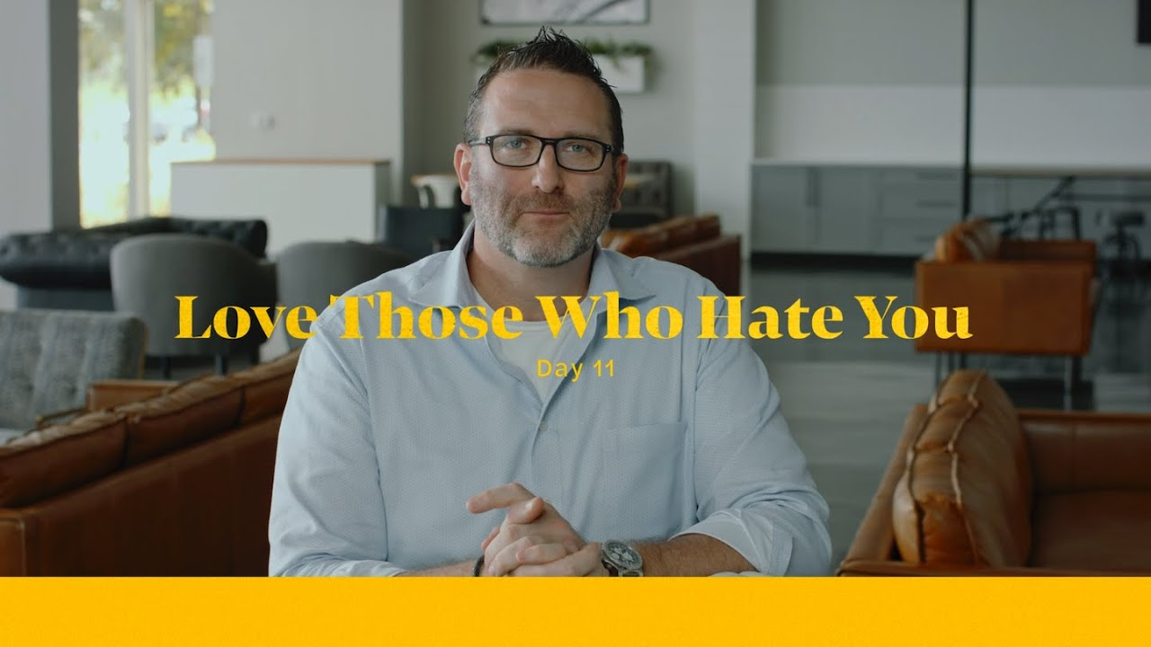 Love Those Who Hate You