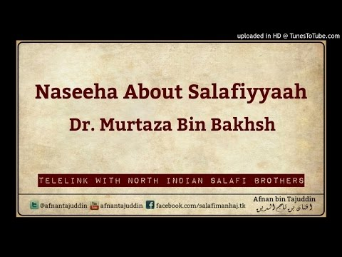 Naseehah About Salafiyyah by Dr. Murtaza bin Bakhsh (Telelink with Aligarh Brothers)