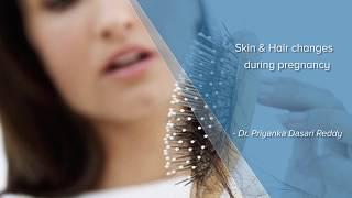 Skin & Hair changes during pregnancy  - Dr. Priyanka Dasari Reddy