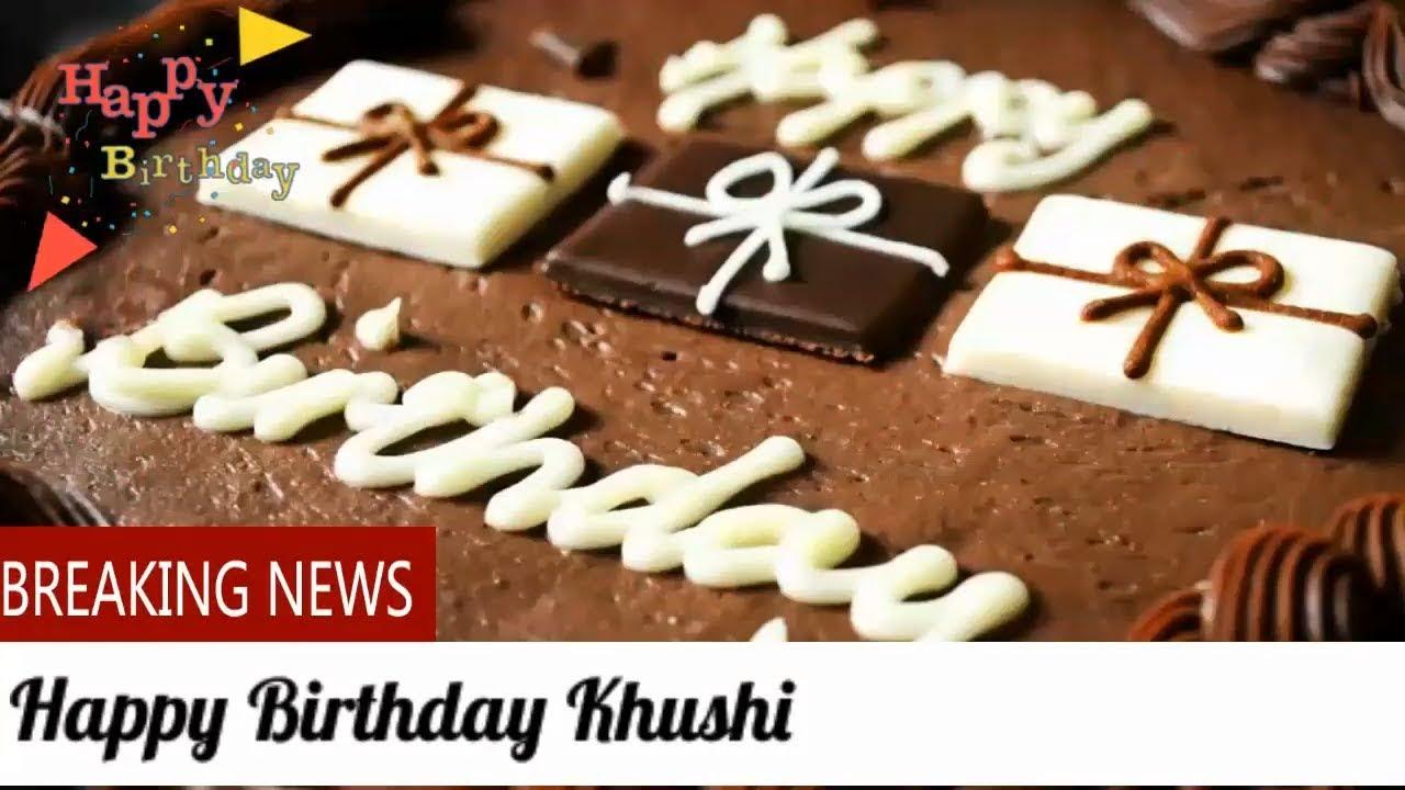 Happy Birthday Khushi Birthday Names Videos Birthday Names Songs