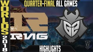 RNG vs G2 Highlights ALL GAMES | Worlds 2018 Quarter-Final | Royal Never Give Up vs G2 Esports