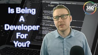 Is Being a Developer for You? Would You Enjoy Being a Developer?