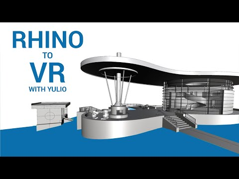 How to Export Rhino Models to Virtual Reality with Yulio