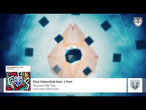 Paul Oakenfold Feat. J Hart - Touched By You (Disfunktion Remix)