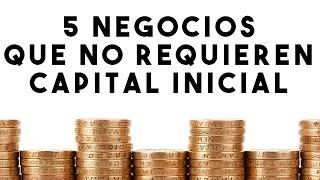 5 NEGOCIOS QUE NO REQUIEREN CAPITAL INICIAL
