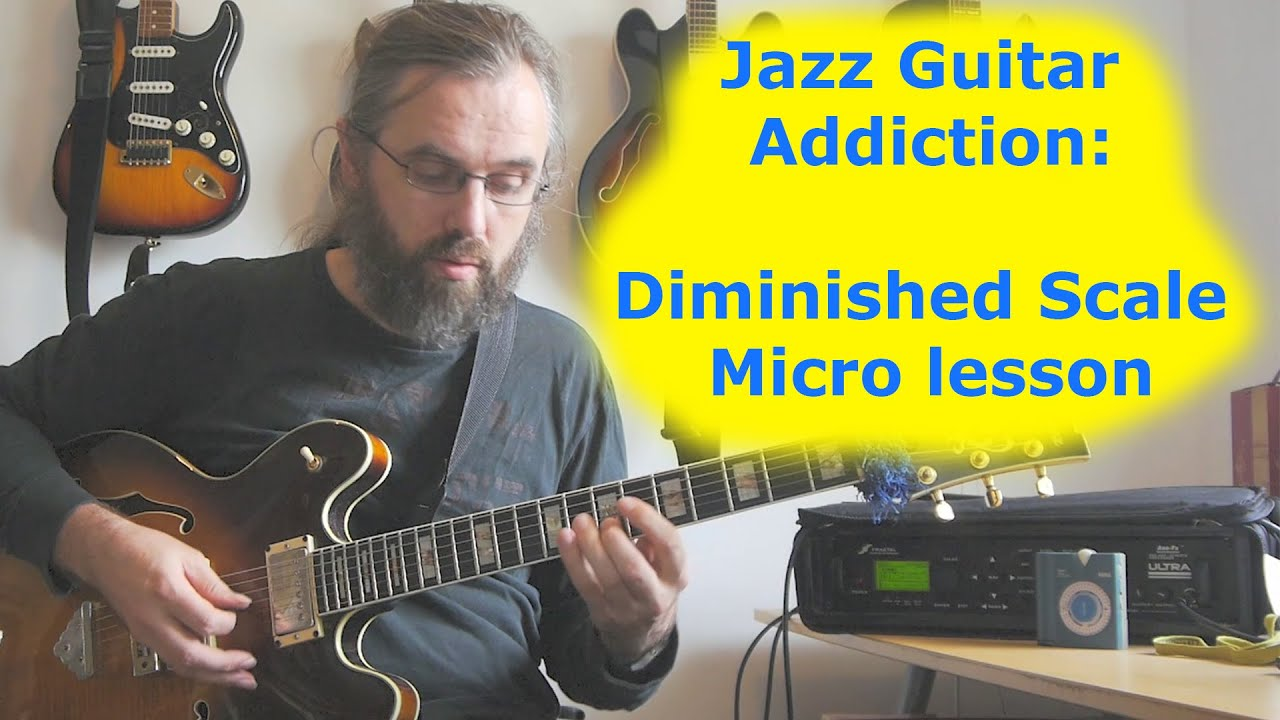 Micro lesson: Dim Scale Jazz Guitar Addiction - YouTube