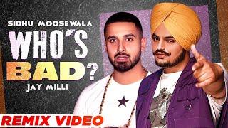 SIDHU MOOSEWALA | Who's Bad (Remix) | Jay Milli | My Circle & Virdi Mazaria | New Punjabi Songs 2021