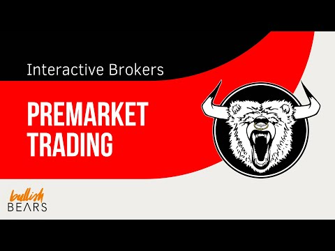 Interactive Brokers Premarket Trading and Setup