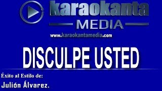 Karaokanta - Julión alvarez - Disculpe usted