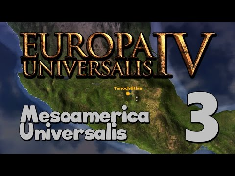 "EU4: Mesoamerica Universalis - Tenochtitlan | Part 3: ""Making"" A Friend"