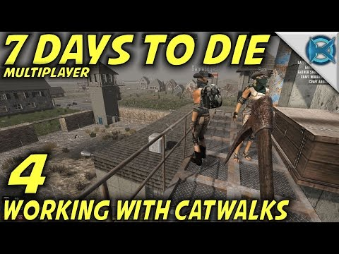 """7 Days to Die -Ep. 4- """"Working With Catwalks"""" -Multiplayer w/GameEdged Let's Play- Alpha 15 (S15.88)"""