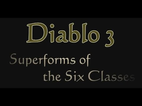 Diablo 3 RoS: Superforms of the Six Classes!