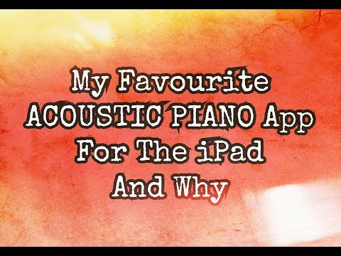 My Favourite ACOUSTIC PIANO App For The iPad And Why It Is