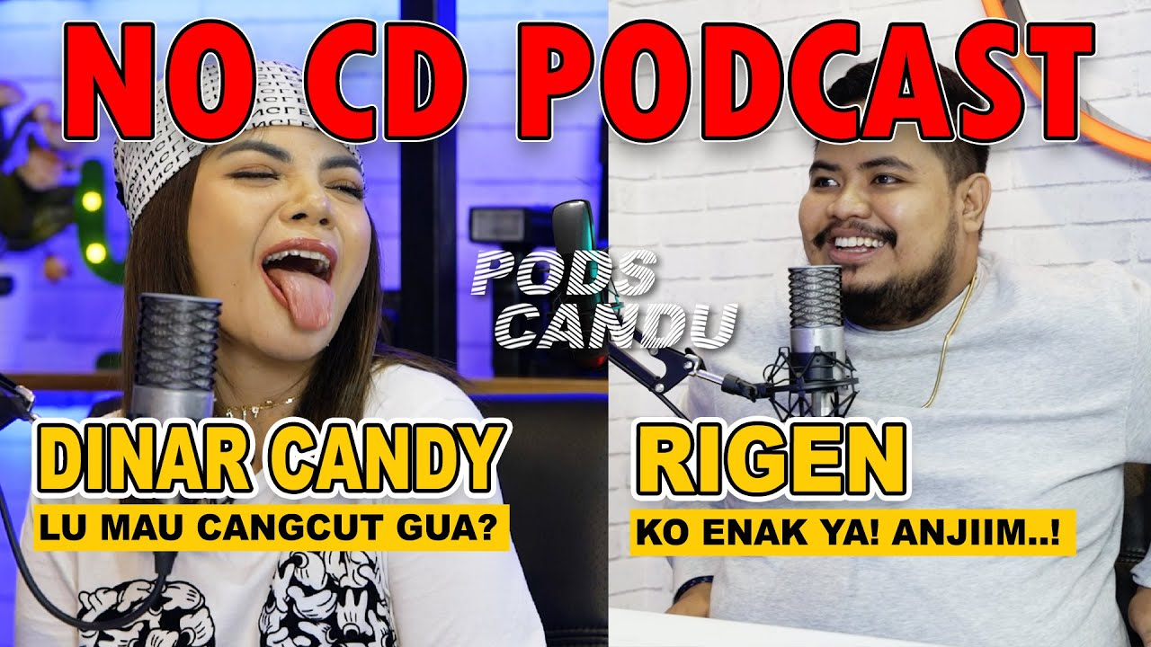 RIGEN : GUE GILA LAMA LAMA - DINAR CANDY PODCAST NO CD! | PODSCANDU