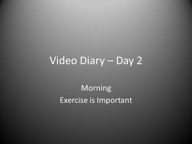 Day 2 Morning :  Exercise is Important