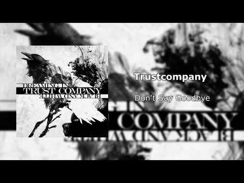 Trust Company - Don't Say Goodbye