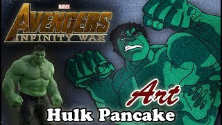 Avengers Infinity War | Hulk | Pancake Art - Part 1.