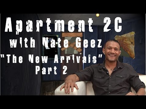 "Apartment 2C - ""The New Arrivals"" Part 2 (Nate Geez)"