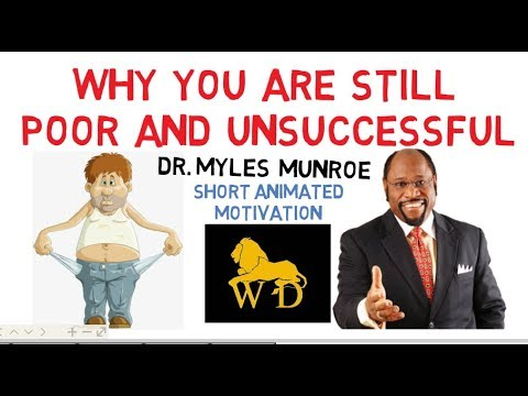 Why You Are Still POOR and UNSUCCESSFUL by Dr Myles Munroe