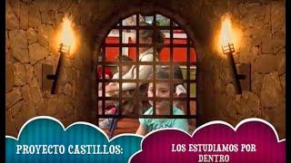 PROYECTO CASTILLOS POR DENTRO: TORRES DE GUARDIA, HOMENAJE,PATIO DE ARMAS...