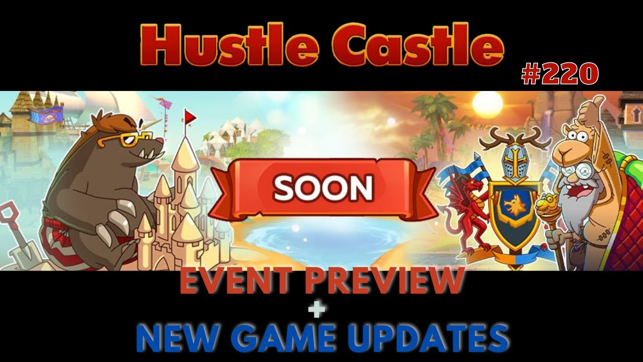 Hustle Castle 220 Event Preview New Game Updates And Next Event Preview Youtube