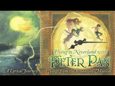 """Never Never Land"" - from the musical ""Peter Pan"""