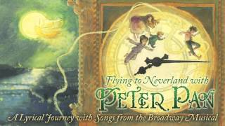 """""""Never Never Land"""" - from the musical """"Peter Pan"""""""