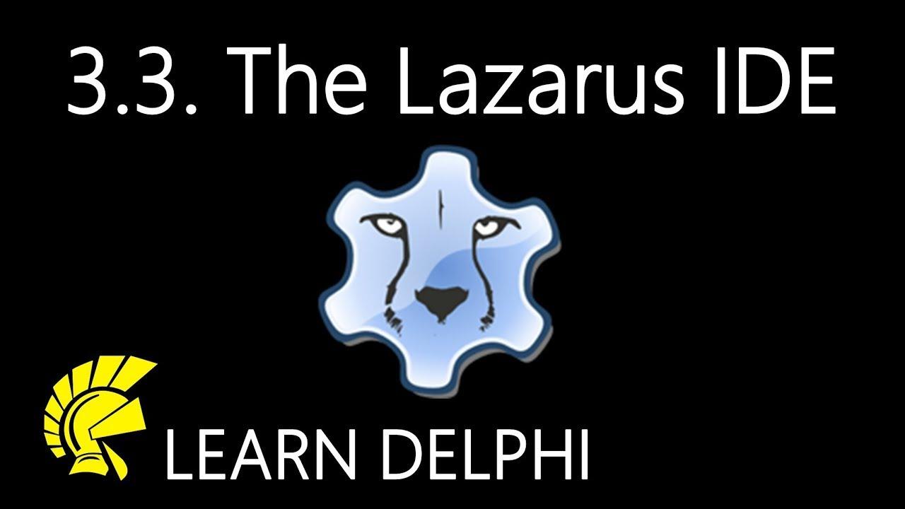 Delphi Programming Tutorial - Unit 3 3: The Lazarus Integrated Development  Environment