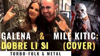 GALENA & MILE KITIC: DOBRE LI SI (METLA COVER) Галена и Mile Kitic - Добре ли си (метъл кавър), 2019