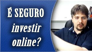 Investir online: é seguro? Existe corretora mais segura?
