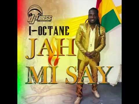 i-Octane-Jah Mi Say-2014