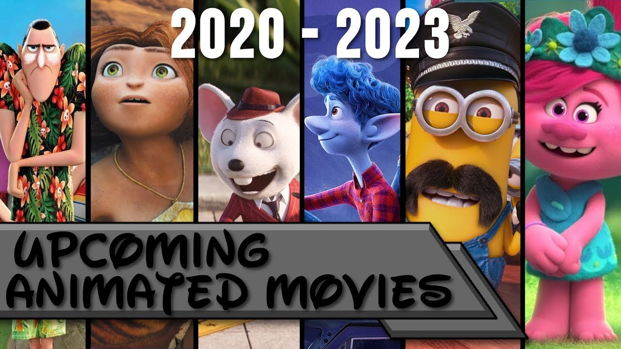 Upcoming Animated Movies 2020-2023 - YouTube