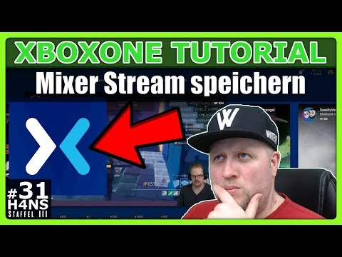 Mixer Stream speichern Xbox One Tutorial #31
