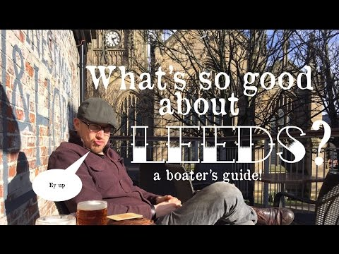 A narrowboater's guide to Leeds