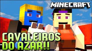 MINECRAFT: CAVALEIROS DO AZAR!!  ‹ c/ Luix1227 ›
