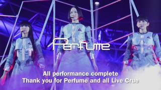 祝!!Perfume 6th Tour 2016 「COSMIC EXPLORER」 全公演完走ムービー
