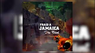 Dre Blunt - Fraid a Jamaica  (official audio) Download Link In Description