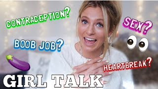GIRL TALK *JUICY* | SEX, CONTRACEPTION, STRETCH MARKS & HEARTBREAK