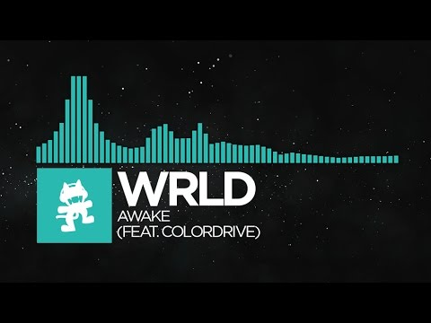 [Indie Dance] - WRLD - Awake (feat. Colordrive) [Monstercat