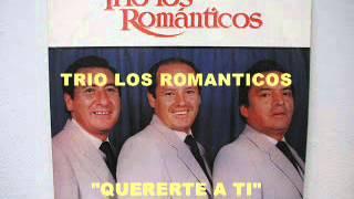 Trio Los Románticos   Quererte a ti   Colección Lujomar
