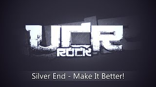 Silver End - Make It Better! [HD]