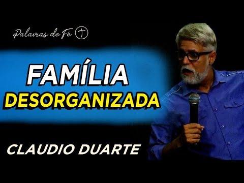 Cláudio Duarte - Família desorganizada   Palavras de Fé