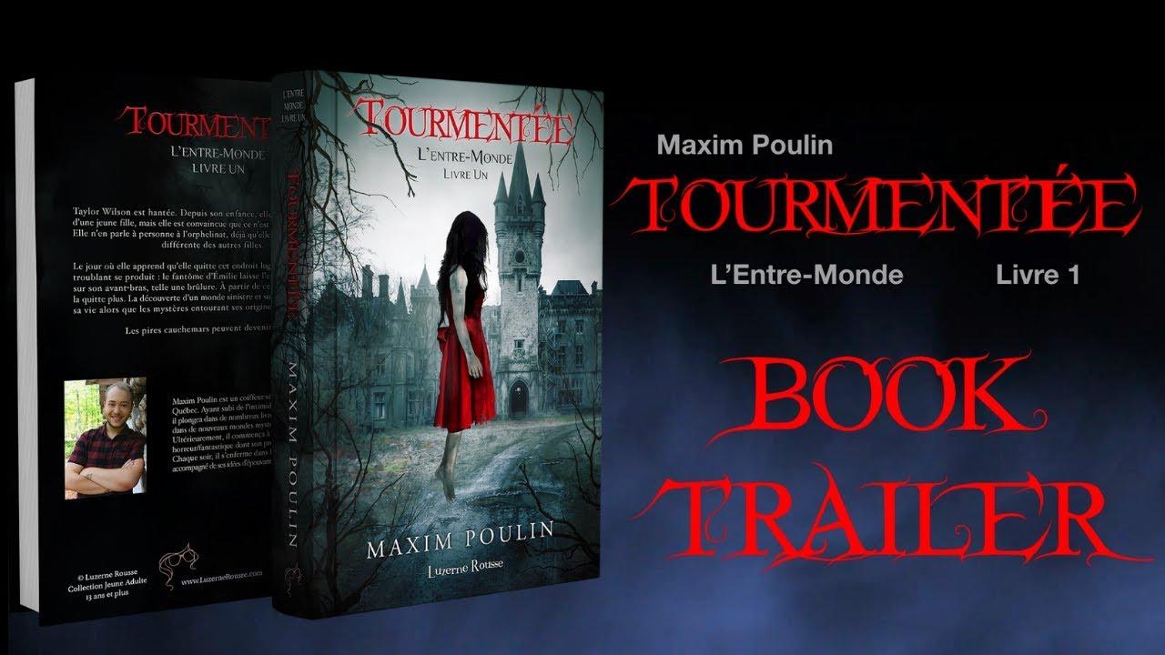 Tourmentee By Maxim Poulin Official Book Trailer L Entre Monde Livre 1 Vf
