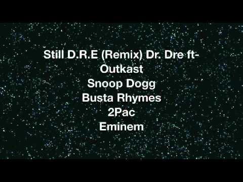Still D.R.E (Remix)- Dr. Dre ft. Outkast, Snoop Dogg, Busta Rhymes, 2Pac, Eminem