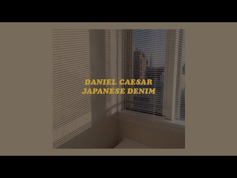 「Japanese Denim - Daniel Caesar (lyrics)💫」